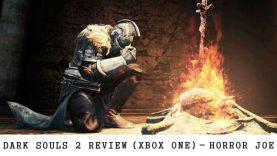 Dark Souls 2 Review (Xbox One) – Horror Joe
