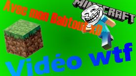 Vidéo WTF avec mon petit baptout!!!! Minecraft