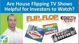 Are House Flipping TV Shows Helpful for Investors to Watch?