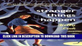 [PDF] Stranger Things Happen: Stories Full Collection