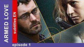 Armed Love – Episode 1. Russian TV series. Сriminal Melodrama. English Subtitles. StarMedia
