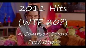 End of the Year: 2011 Hits (WTF 20?)