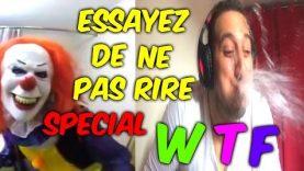 ESSAYEZ DE NE PAS RIRE SPECIAL WTF