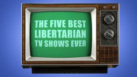The 5 Best Libertarian TV Shows Ever