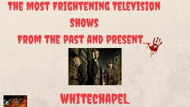 The Most Terrifying TV Shows From The Past And Present-Whitechapel.