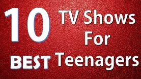 Top 10 Best TV Shows For Teenagers