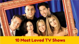 10 Most Loved Popular TV Shows of All Time