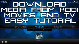 DOWNLOAD MOVIES AND TV SHOWS FROM KODI – EASY TUTORIAL – SAVE FILES TO YOUR DEVICE – MARCH 2016