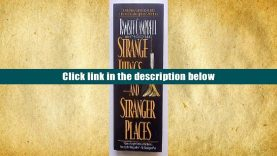 PDF [Free] Download  Strange Things and Stranger Places Book Online