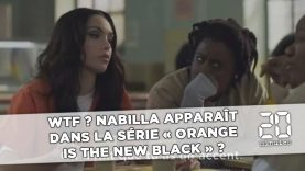 WTF ? Nabilla joue dans «Orange is The New Black» ?