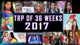 Top 10 Tv Shows TRP Rating Of 36 Weeks 2017