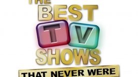 Best Tv Shows That Never Were – Unsold Pilots