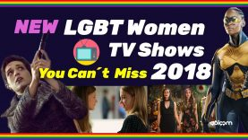 New LGBT Women – TV Shows of 2018 You Can't Miss